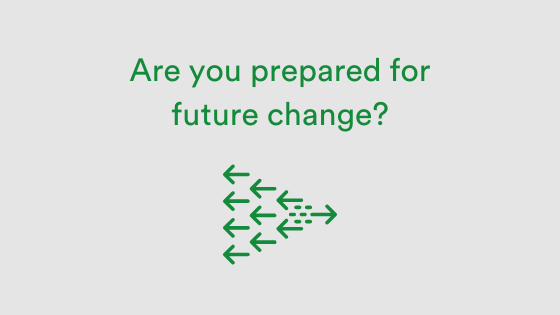 Are you prepared for future change? Arrows showing direction go opposite way to before