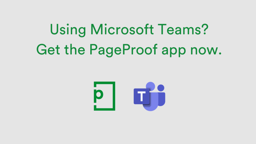 Title - Using Microsoft Teams? Get the PageProof all now. Pageproof logo. MS Teams logo.