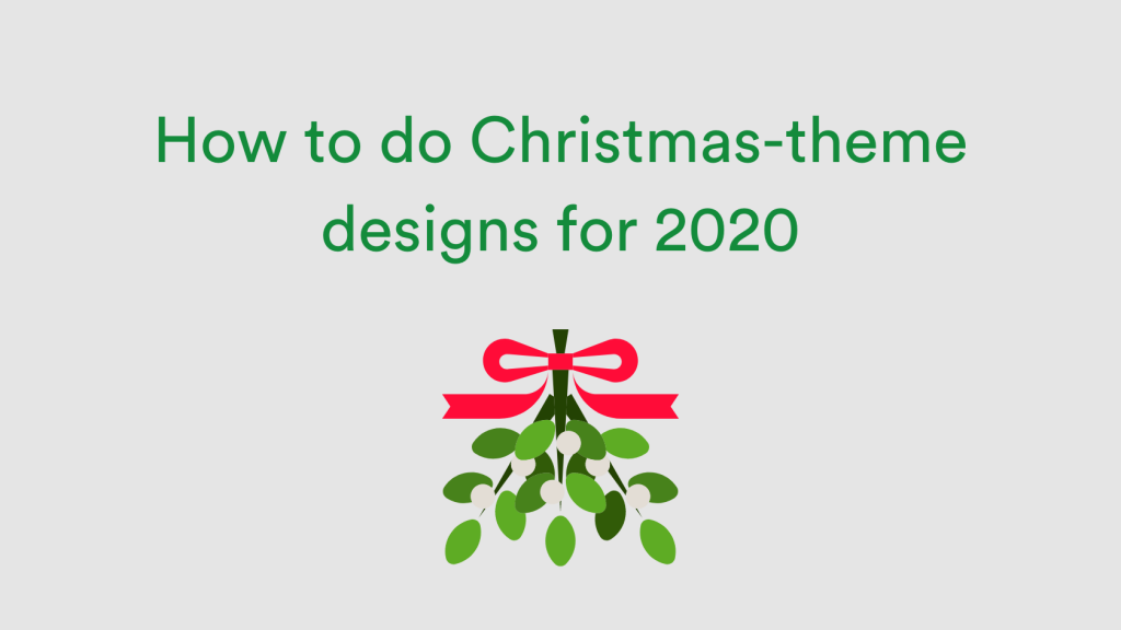 How to do Christmas theme designs for 2020
