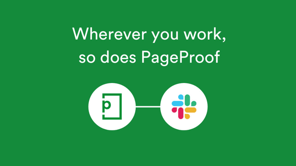 Wherever you work, so does PageProof with PageProof logo and Slack logos with line linking them