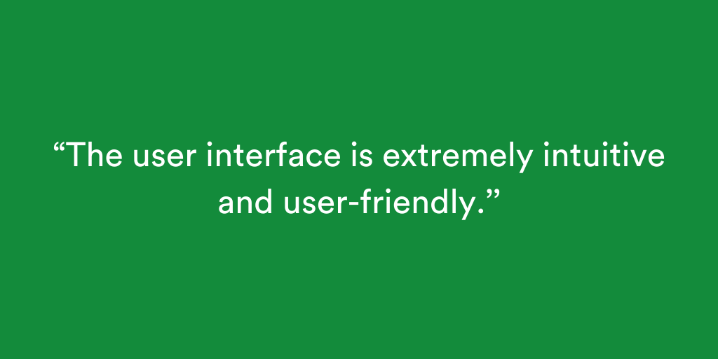 User interface is intuitive & user friendly