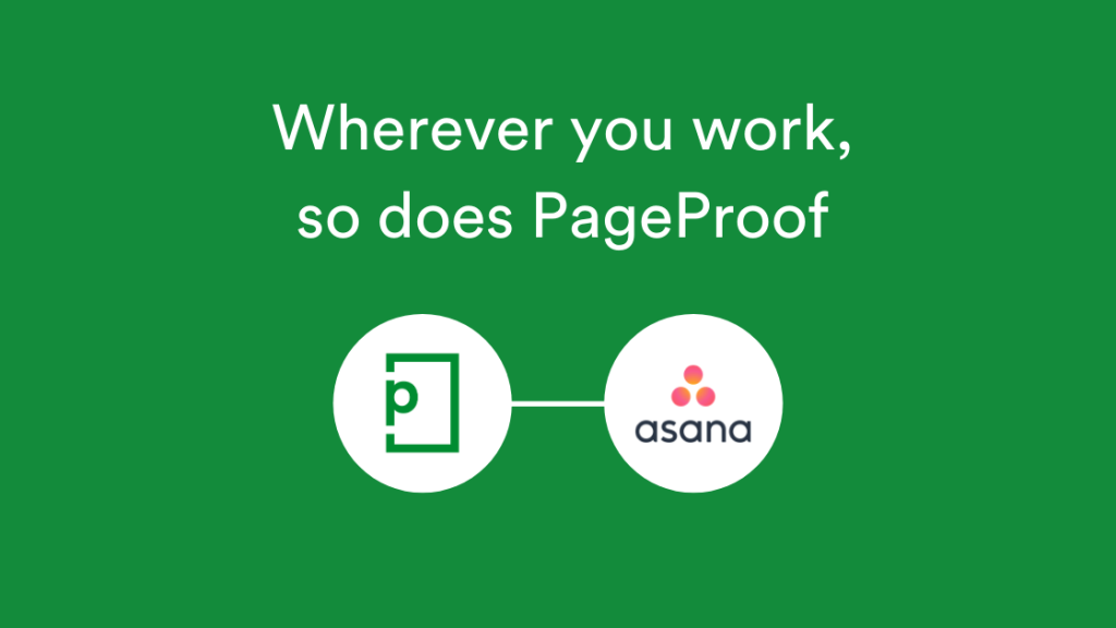 Wherever you work, so does PageProof with PageProof logo and Asana logos with line linking them